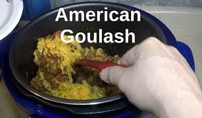 american goulash in a pressure cooker pressure cooker