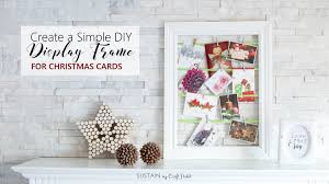 create a simple diy display frame for photos and greeting cards