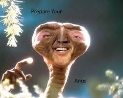 Anus Memes - prepare your anus prepare your anus know your meme