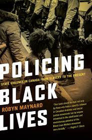 policing black lives state violence in canada from slavery to the