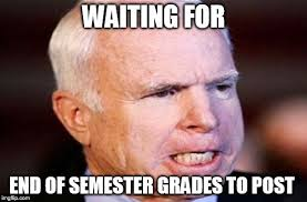 End Of Semester Memes - grades imgflip