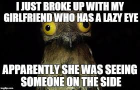 Lazy Eye Meme - weird stuff i do potoo meme imgflip