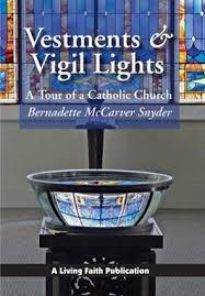 vigil lights catholic church vestments vigil lights booklet bernadette mc carver snyder