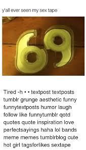 Tumblr Sex Memes - 25 best memes about tumblr grunge tumblr grunge memes