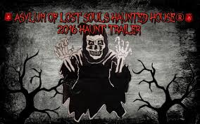 2016 asylum of lost souls haunted house trailer youtube