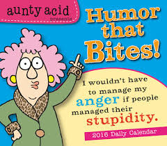 aunty acid presents humor that bites 2016 boxed daily calendar