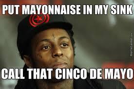 Mayonnaise Meme - am i too late sink o de mayo by crunchytacobake meme center