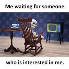Waiting Memes - dopl3r com memes me waiting for someone who is interested in me