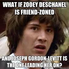 Joseph Gordon Levitt Meme - what if zooey deschanel is friend zoned and joseph gordon levitt