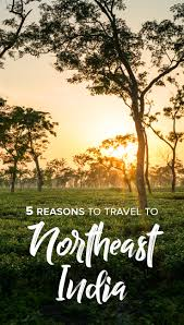 reasons for thanksgiving to god 5 reasons why you need to travel in northeast india asap lost