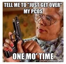 Meme Generator Madea - pcos struggles pcos pinterest pcos pcos infertility and