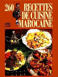 jeux de cuisine marocaine ahmed laasri 260 recettes de cuisine marocaine cuisine du monde