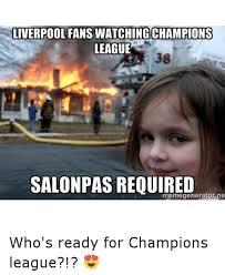 Cheezburger Meme Creator - liverpool fans watching chions league salonpas required meme