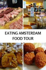 cuisine in amsterdam a food tour in amsterdam with europe travelpassionate com