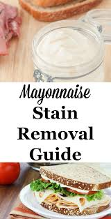 Mayonnaise Stain Removal Guide Mayonnaise Upholstery And Household Mayonnaise Stain Removal Guide Mayonnaise Upholstery And Household