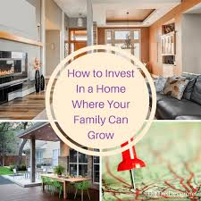 home design invest in a home where your family can grow dig