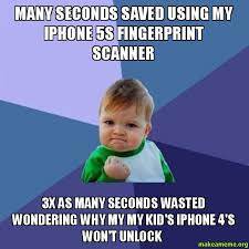 Iphone 4 Meme - many seconds saved using my iphone 5s fingerprint scanner 3x as