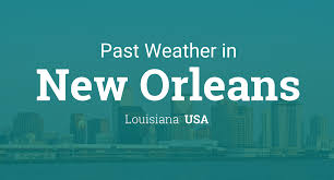 New Orleans Weather Map by Past Weather In New Orleans Louisiana Usa U2014 Yesterday Or Further