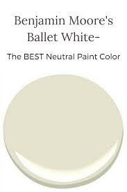 best neutral paint colors 2017 benjamin moore s ballet white the best neutral color newton