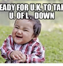 U Of L Memes - ready forulk to take ulof la down memes take the l meme on sizzle