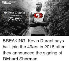 San Francisco 49ers Memes - theplayers tribune my next chapter kevin durant breaking kevin