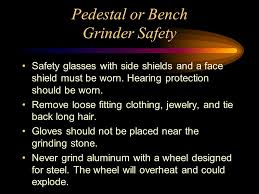 Bench Grinder Guard Requirements Welding And Cutting Safety Ppt Download