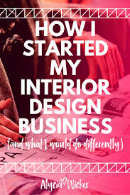 how to start an interior design business from home best 25 interior design career ideas on interior