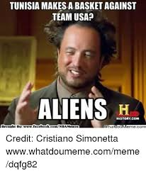 Make A Meme Aliens - tunisia makesabasketagainst team usa aliens history com book comnba