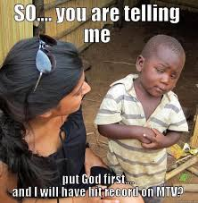 Child Of God Meme - skeptical third world child memes quickmeme