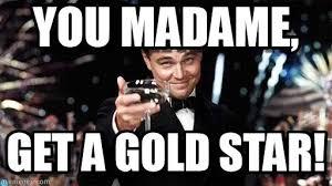 Gold Star Meme - you madame congratulations meme on memegen