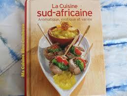 un livre de cuisine un livre dans ma cuisine 2 la cuisine sud africaine ma cuisine