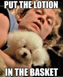 Lotion Meme - 20 silence of the lambs memes relive the movie sayingimages com