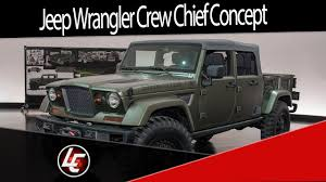 jeep chief concept jeep wrangler crew chief concept youtube