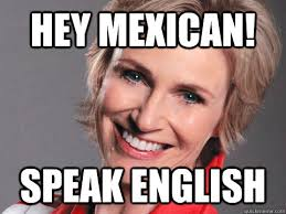 Mexican Racist Memes - hey mexican speak english average racist quickmeme