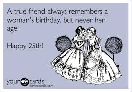 Birthday Memes For Women - a true friend always remembers a woman s birthday but never her
