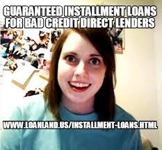 Bad Credit Meme - meme creator guaranteed installment loans for bad credit direct