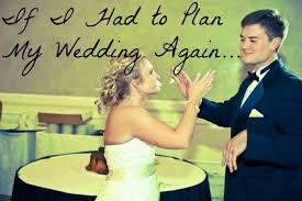 help me plan my wedding if i had to plan my wedding again helene in between