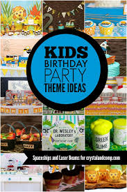 theme ideas 100 kids birthday party themes