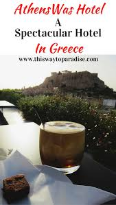 where to stay in athens athenswas a spectacular athens hotel