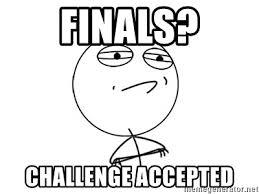 Challenge Accepted Meme Generator - finals challenge accepted challenge accepted meme generator
