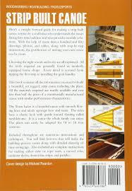 strip built canoe how to build a beautiful lightweight cedar