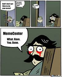 What Have You Done Meme - memecenter what have you done by musika meme center