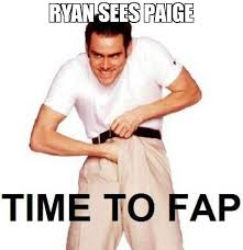 Paige Meme - ryan sees paige meme time to fap 20350 page 2 memeshappen