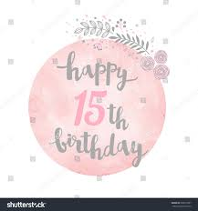 happy 15th birthday greeting card floral stock vector 398219287