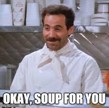 Soup Nazi Meme - meme template search imgflip