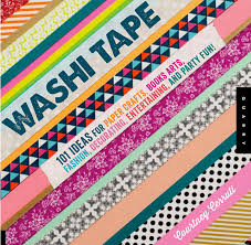 what is washi tape courtney cerruti washi tape 101 ideas and projects