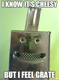 Cheese Grater Meme - happy cheese grater memes imgflip