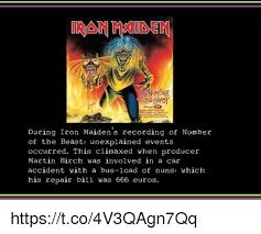 Iron Maiden Memes - during iron maiden s recording of number of the beast unexplained
