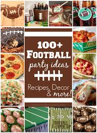 100 football party ideas complete with recipes crafts decor