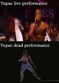 Tupac Memes - tupac performance tupac hologram know your meme